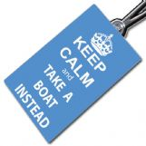 Keep Calm & Take A Boat Tag
